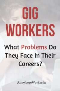 Gig Workers - What Problems Do They Face In Their Careers