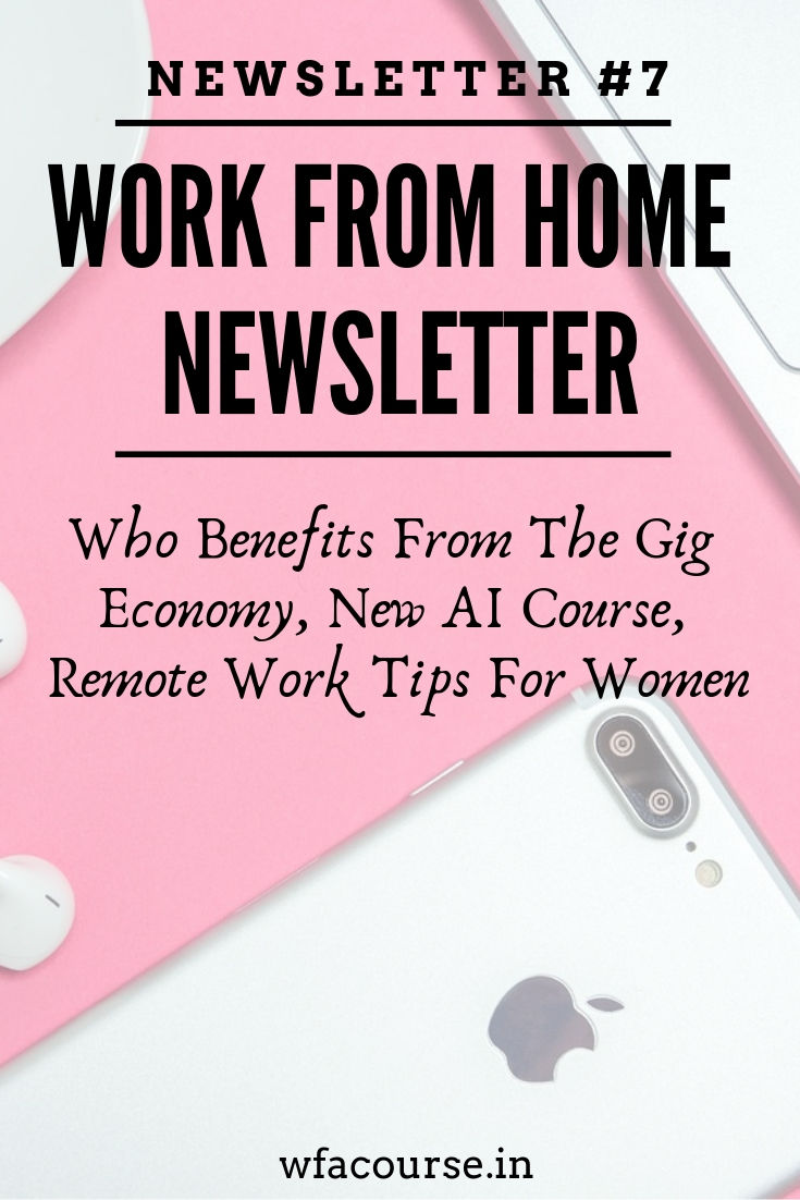 Who Benefits From The Gig Economy, New AI Course, Remote Work Tips For Women